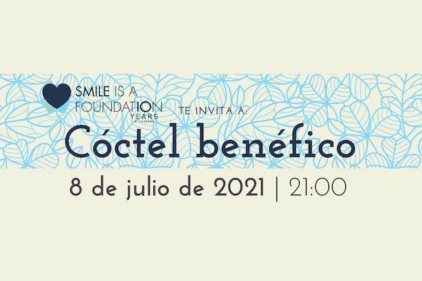 Cóctel benéfico de Smile is a Foundation: 8 de julio de 2021